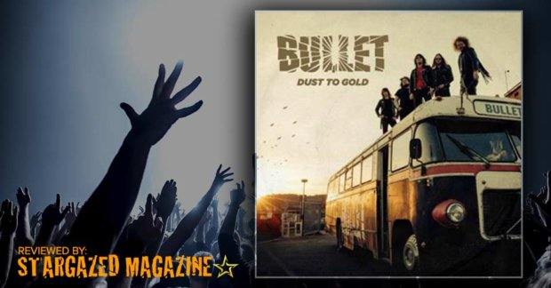 Bullet – Dust to Gold