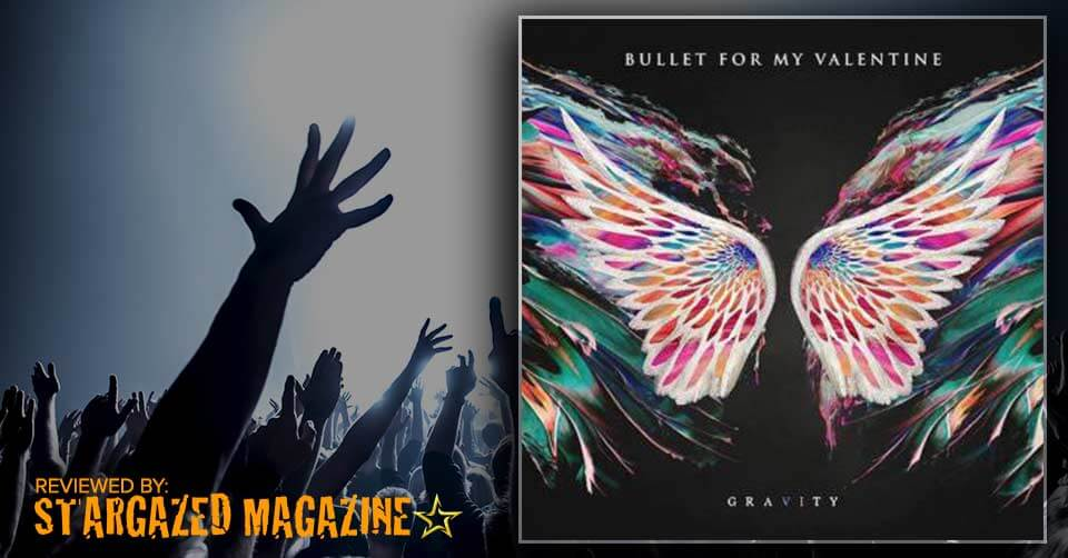 Bullet For My Valentine Gravity Review On Stargazed Magazine