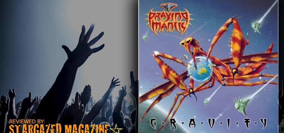 Praying Mantis – Gravity