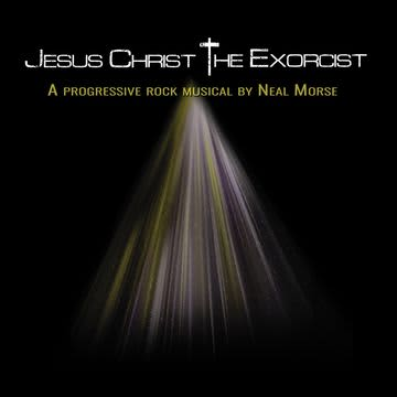 Jesus Christ - The Exorcist by Neal Morse