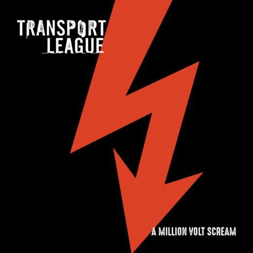 Transport League - A Million Volt Scream