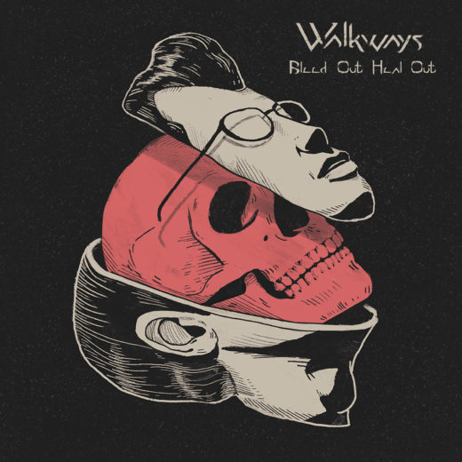 Walkways - Bleed Out Heal Out