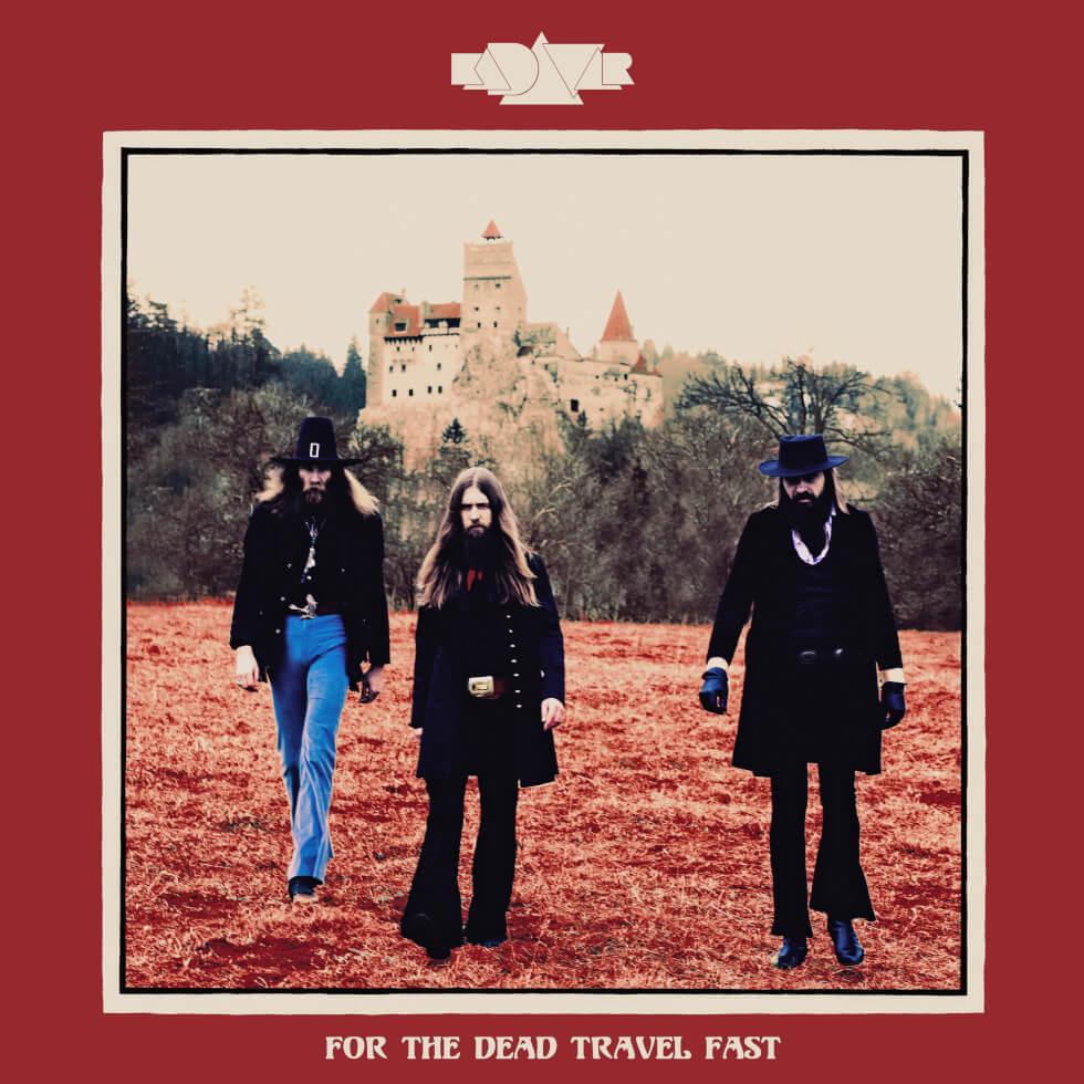 Kadavar - For The Dead Travel Fast