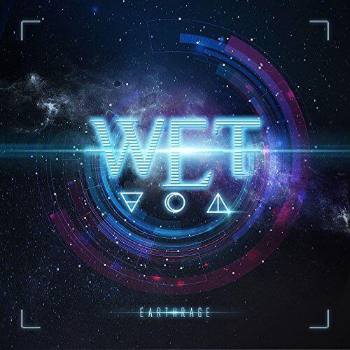 """W.E.T - """"EARTHRAGE"""""""