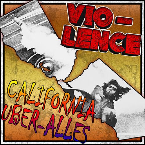 Vio-Lence - California Uber Alles
